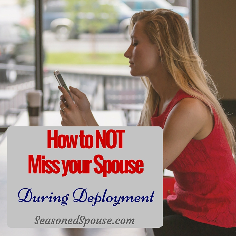 Want to miss your spouse less during deployment? Then focus on these true facts...