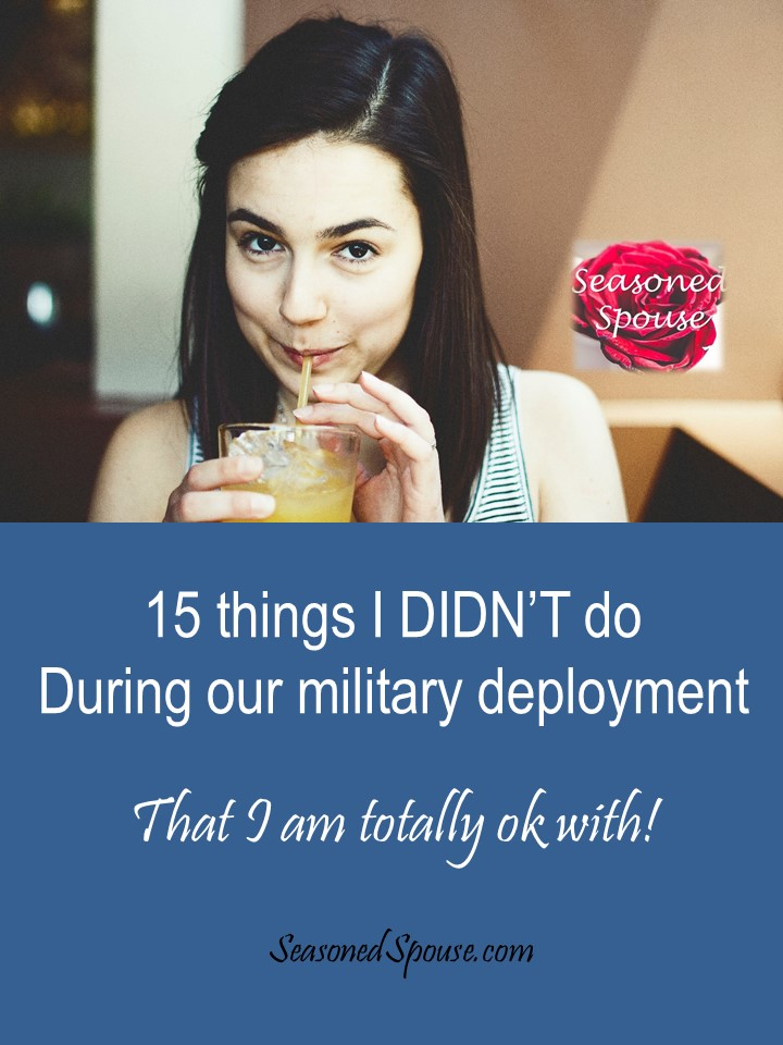 Feeling like a deployment Slacker? Here is all the stuff I didn't do during our last deployment. And you don't have to do them either, military spouse!