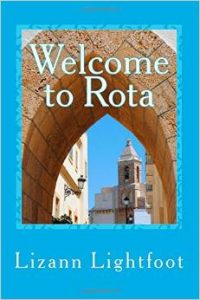Welcome to Rota guidebook for Naval Station Rota, Spain: by Lizann Lightfoot