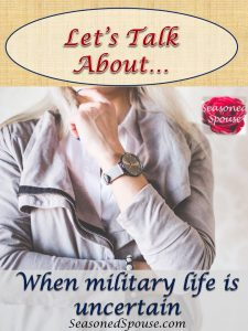 How do you handle surprises and waiting when military life is uncertain?