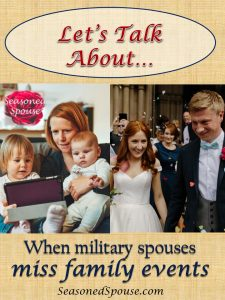 Military spouse, are you going to miss another family event because you are stationed far from family?