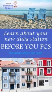 Here's how to shop for houses and learn about your new duty station when you first get PCS orders.