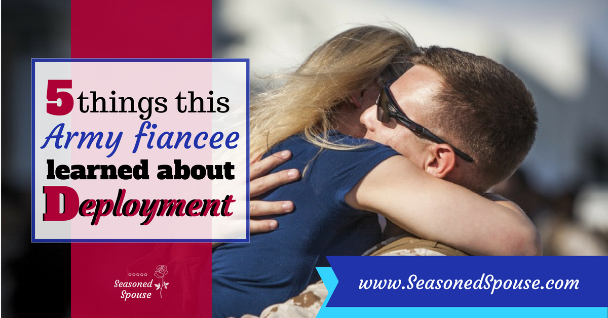 Here's what this military fiancee learned during her first deployment.